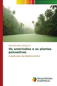 Os ameríndios e as plantas psicoativas