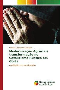 Modernização Agrária e transformação no Catolicismo Rústico