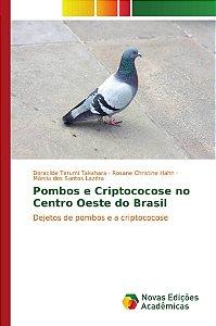 Pombos e Criptococose no Centro Oeste do Brasil