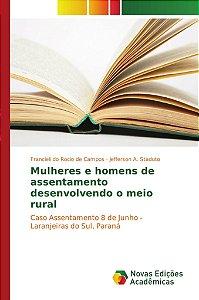 Mulheres e homens de assentamento desenvolvendo o meio rural