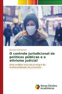 O controle jurisdicional de políticas públicas e o ativismo