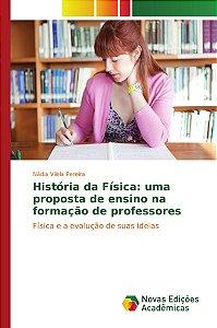 História da Física: uma proposta de ensino na formação de pr