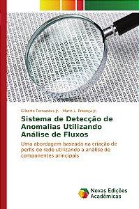 Sistema de Detecção de Anomalias Utilizando Análise de Fluxo