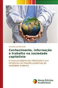 Conhecimento; informação e trabalho na sociedade capitalista