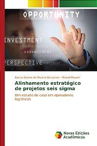 Alinhamento estratégico de projetos seis sigma