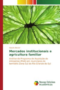 Mercados institucionais e agricultura familiar