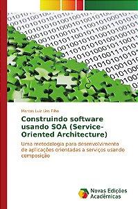 Construindo software usando SOA (Service-Oriented Architectu