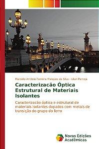 Caracterizacão Óptica Estrutural de Materiais Isolantes