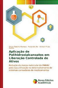 Aplicação de Polihidroxialcanoatos em Liberação Controlada d