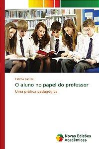 O aluno no papel do professor