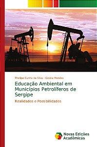 Educação Ambiental em Municípios Petrolíferos de Sergipe