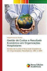 Gestão de Custos e Resultado Econômico em Organizações Hospi