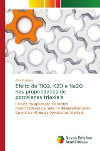 Efeito de TiO2; K2O e Na2O nas propriedades de porcelanas tr