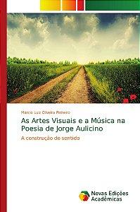 As Artes Visuais e a Música na Poesia de Jorge Aulicino