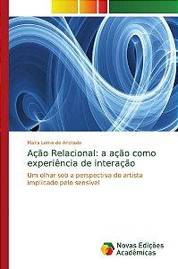 Ação Relacional: a ação como experiência de interação