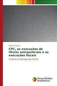 CPC; as execuções de títulos extrajudiciais e as execuções f