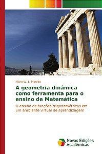 A geometria dinâmica como ferramenta para o ensino de Matemá