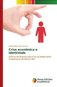 Crise econômica e identidade