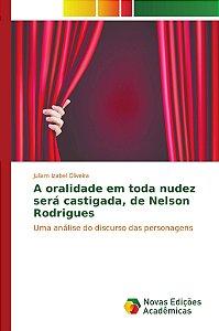 A oralidade em toda nudez será castigada; de Nelson Rodrigue