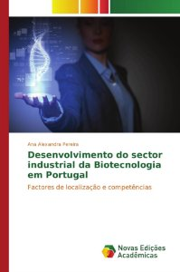 Desenvolvimento do sector industrial da Biotecnologia em Por