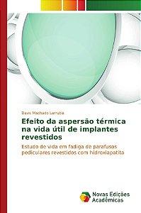 Efeito da aspersão térmica na vida útil de implantes revesti