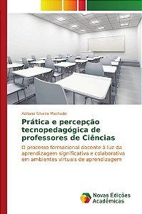 Prática e percepção tecnopedagógica de professores de Ciênci