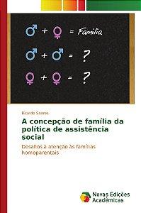 A concepção de família da política de assistência social