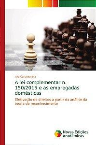 A lei complementar n. 150/2015 e as empregadas domésticas