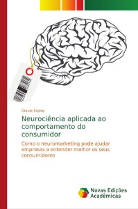 Neurociência aplicada ao comportamento do consumidor