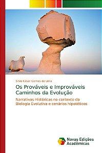 Os Prováveis e Improváveis Caminhos da Evolução