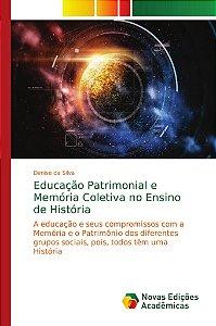 Educação Patrimonial e Memória Coletiva no Ensino de Históri