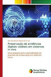 Preservação de evidências digitais voláteis em sistemas in v