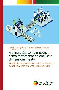A simulação computacional como ferramenta de análise e dimen
