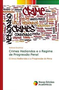 Crimes Hediondos e o Regime de Progressão Penal