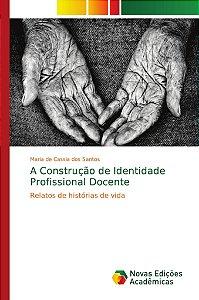A Construção de Identidade Profissional Docente