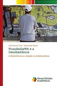 Pixação/Gaffiti e a Desobediência