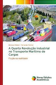 A Quarta Revolução Industrial no Transporte Marítimo de Carg