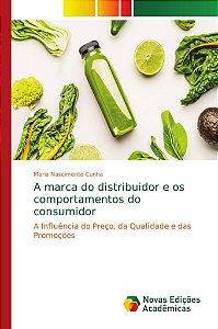 A marca do distribuidor e os comportamentos do consumidor