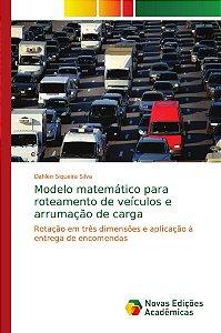 Modelo matemático para roteamento de veículos e arrumação de