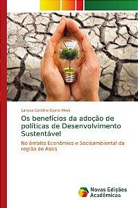 Os benefícios da adoção de políticas de Desenvolvimento Sust