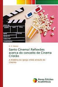 Santo Cinema! Reflexões acerca do conceito de Cinema Cristão