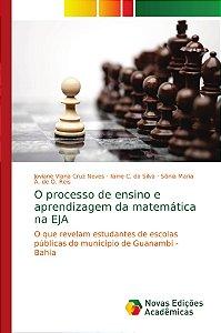 O processo de ensino e aprendizagem da matemática na EJA