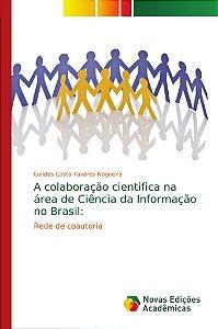 A colaboração cientifica na área de Ciência da Informação no