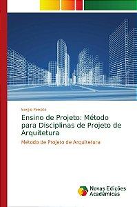 Ensino de Projeto: Método para Disciplinas de Projeto de Arq