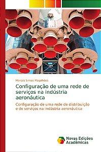 Configuração de uma rede de serviços na indústria aeronáutic