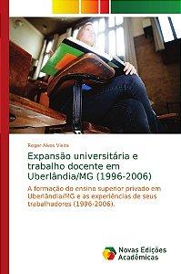 Expansão universitária e trabalho docente em Uberlândia/MG (