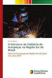 A Estrutura da Indústria de Autopeças na Região Sul do Brasi