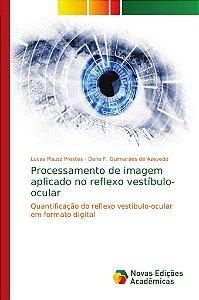Processamento de imagem aplicado no reflexo vestíbulo-ocular