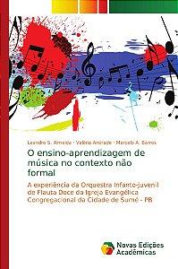 O ensino-aprendizagem de música no contexto não formal