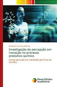 Investigação da percepção em inovação no processo produtivo
